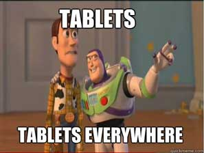 Tablets Everywhere