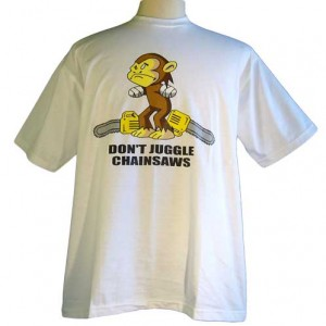 Don't Juggle Chainsaws - Funny Monkey Shirt