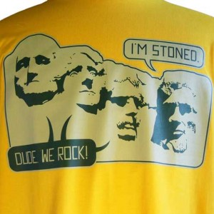Mount Rushmore I'm Stoned Dude We Rock Funny Shirt - Click to see more or buy $17.99 USD