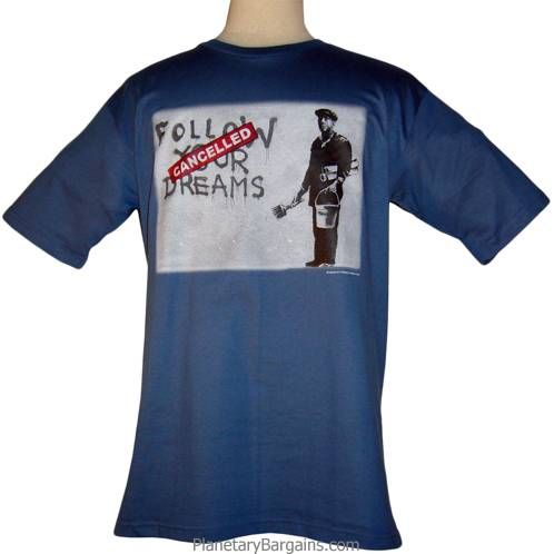 Follow Your Dreams Canceleed Shirt Banksy