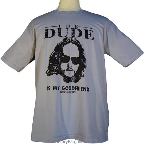 The Dude Is My Good Friend Shirt