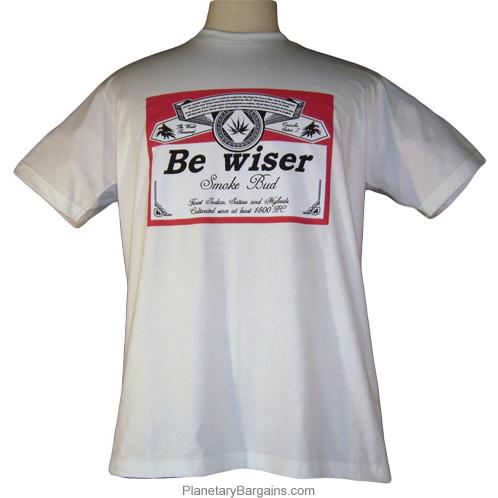 Be Wiser Smoke Bud Shirt