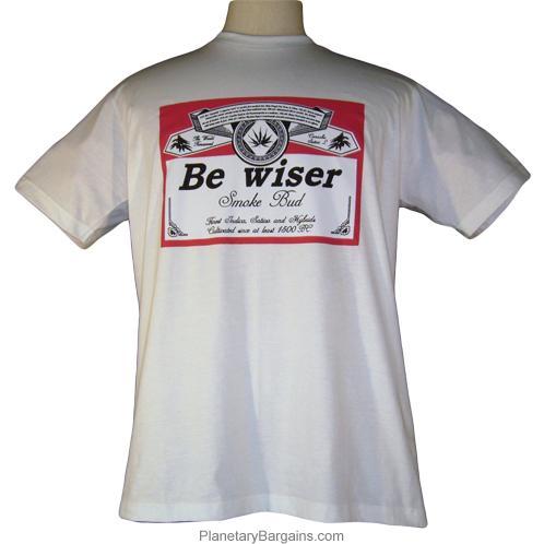 Be Wiser Smoke Bud Shirt