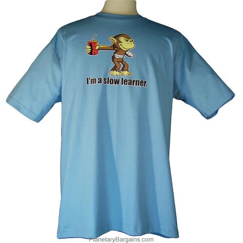 I'm A Slow Learner Shirt