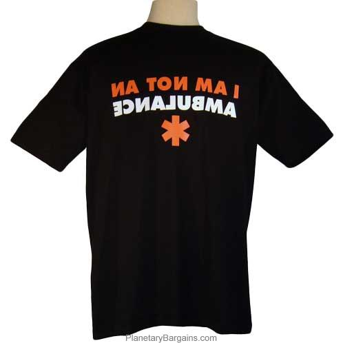 I Am Not An Ambulance Shirt