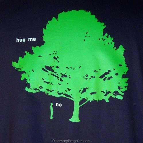Man won't hug tree shirt
